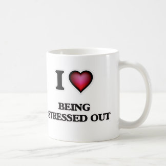 I love Being Stressed Out Coffee Mug