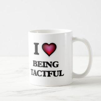 I love Being Tactful Coffee Mug