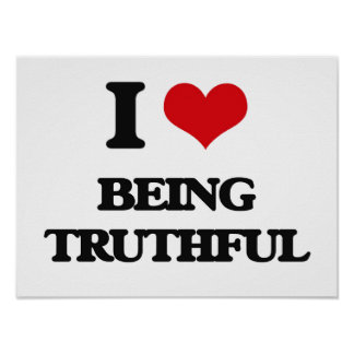I love Being Truthful Poster