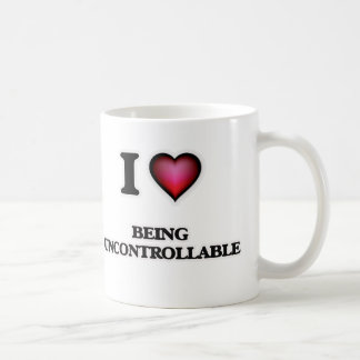 I love Being Uncontrollable Coffee Mug