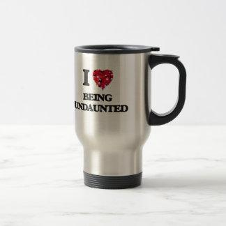 I love Being Undaunted Stainless Steel Travel Mug