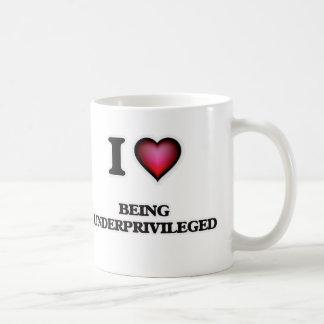 I love Being Underprivileged Coffee Mug