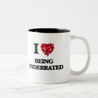 I love Being Underrated Two-Tone Mug
