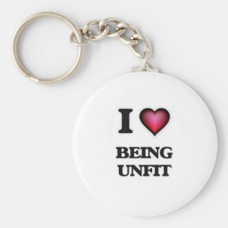 I love Being Unfit Key Ring