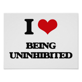 I love Being Uninhibited Poster
