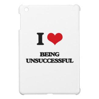 I love Being Unsuccessful iPad Mini Cases