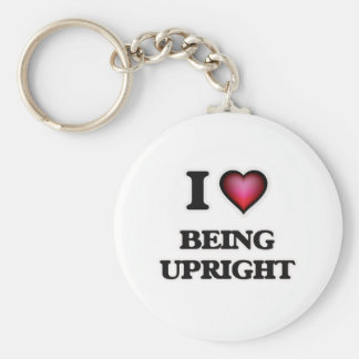 I love Being Upright Key Ring