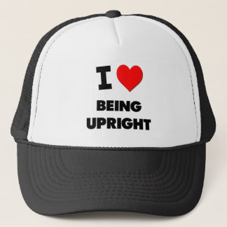 I love Being Upright Trucker Hat