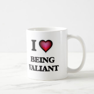 I love Being Valiant Coffee Mug