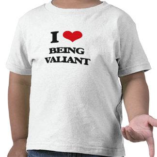 I love Being Valiant T-shirt