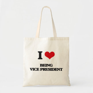 I love Being Vice President Budget Tote Bag