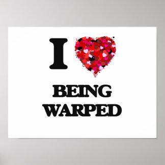I love Being Warped Poster