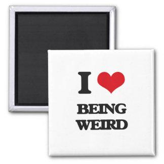 I love Being Weird Magnets