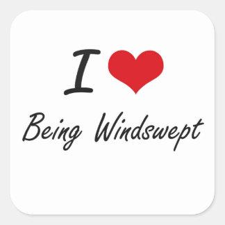 I love Being Windswept Artistic Design Square Sticker