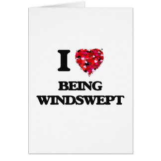 I love Being Windswept Greeting Card