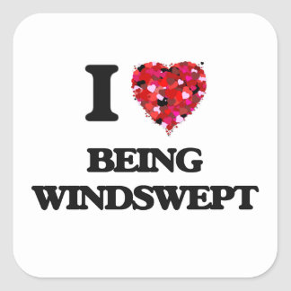 I love Being Windswept Square Sticker
