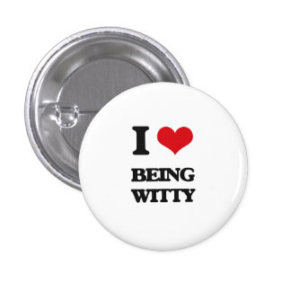 I love Being Witty Pinback Button