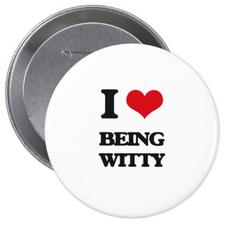 I love Being Witty Pin