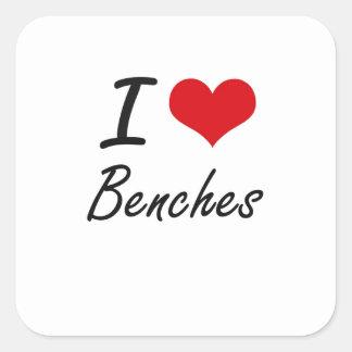 I Love Benches Artistic Design Square Sticker