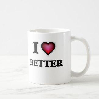 I Love Better Coffee Mug