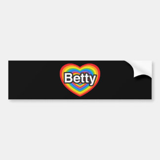 I love Betty. I love you Betty. Heart Bumper Stickers
