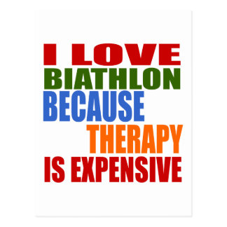 I Love Biathlon Because Therapy Is Expensive Postcard