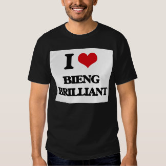 I Love Bieng Brilliant Tee Shirt