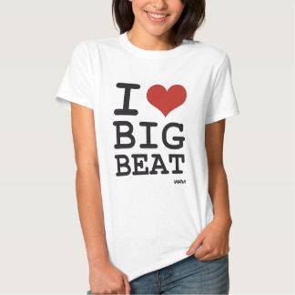 I love Big Beat Tshirts