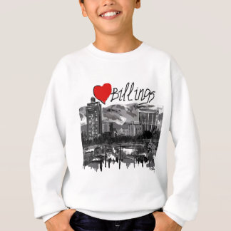 I love Billings Sweatshirt