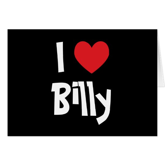 I Love Billy Card