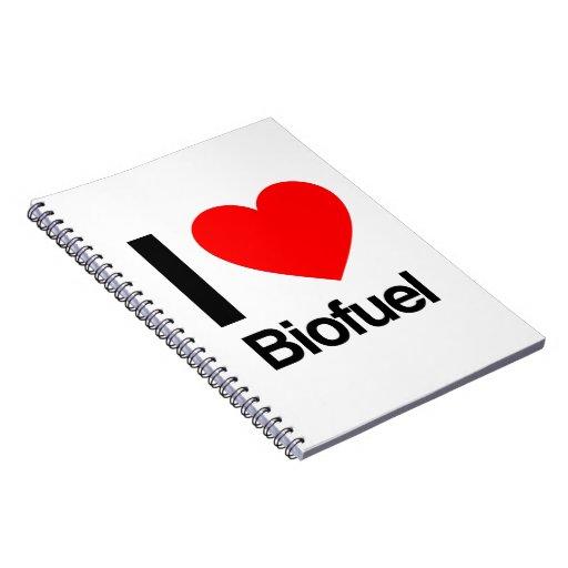 i love biofuel note books
