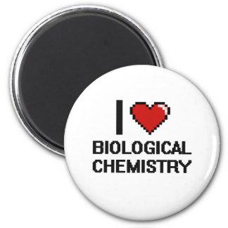 I Love Biological Chemistry Digital Design 6 Cm Round Magnet