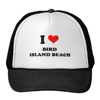I Love Bird Island Beach Trucker Hats