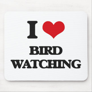 I Love Bird Watching Mouse Pads