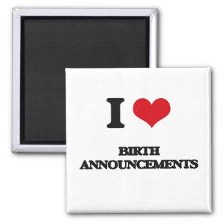 I Love Birth Announcements Fridge Magnets