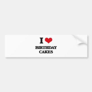 I Love Birthday Cakes Bumper Sticker