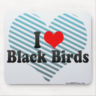 I Love Black Birds Mouse Pad