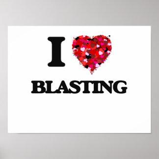 I Love Blasting Poster