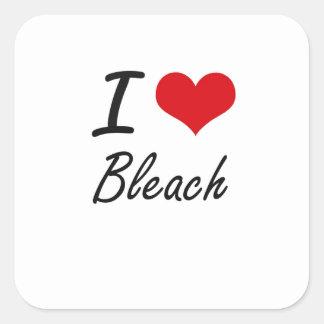I Love Bleach Artistic Design Square Sticker