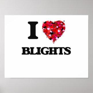 I Love Blights Poster