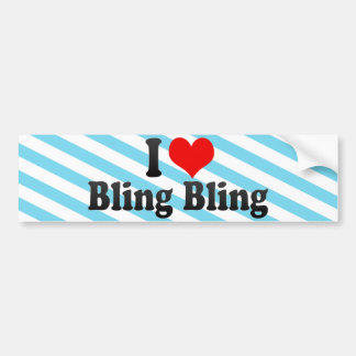 I Love Bling Bling Bumper Stickers