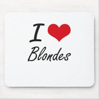 I Love Blondes Artistic Design Mouse Pad