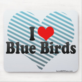 I Love Blue Birds Mouse Pad