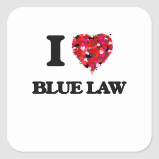 I Love Blue Law Square Sticker