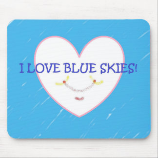 """I love blue skies"" Mouse Pad"