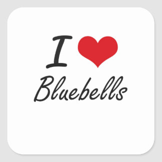 I Love Bluebells Artistic Design Square Sticker