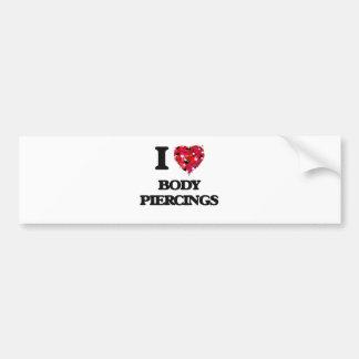 I love Body Piercings Bumper Sticker
