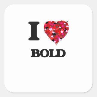 I Love Bold Square Sticker