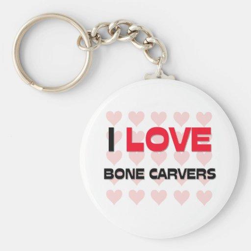 I LOVE BONE CARVERS KEYCHAIN