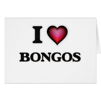 I Love Bongos Card